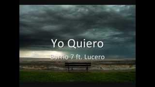 Yo Quiero - Barrio 7 ft. Lucero