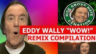 "Eddy Wally ""Wow!"" Meme - REMIX COMPILATION"