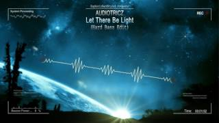 Audiotricz - Let There Be Light (Hard Bass Edit) [HQ Edit]