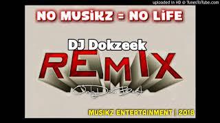 DJ Dokzeek x Dezine - Chikim Mi Bagen (Remix 2018)
