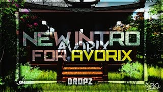 NEW INTRO FOR AVORIX / byDropz