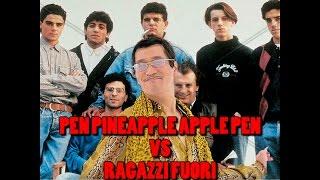 PPAP Pen Pineapple Apple Pen VS Ragazzi Fuori (Highlander dj Parody)
