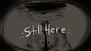 .:Still Here:.