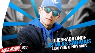 MC Rodolfinho - Mais Liso que o Neymar   Chora Boy (Official Previa + Letra  )