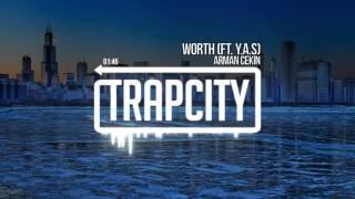 Arman Cekin - Worth (ft. Y.A.S)