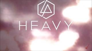 Linkin Park–Heavy (feat. Kiiara) 2017!