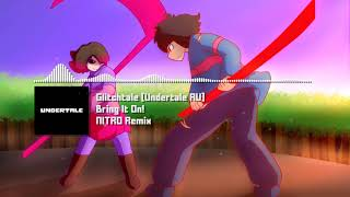 "Glitchtale [Undertale AU] - ""Bring It On! (Frisk's Theme)"" NITRO Remix (Original By Nyx The Shield)"