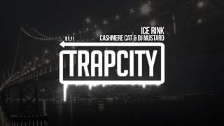 Cashmere Cat & DJ Mustard - Ice Rink