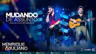 Henrique e Juliano - Mudando de Assunto (DVD Ao vivo em Brasília) [Vídeo Oficial]