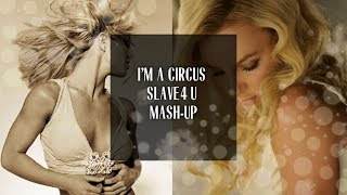 Britney Spears: I'm a Circus Slave 4 U [Mash-up]