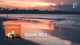 Quinn XCII - Always Been You