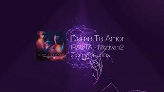 Zion Y Lennox - Dame Tu Amor
