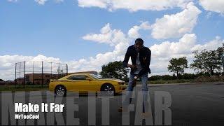 MrTooCool - Make It Far (Music Video)