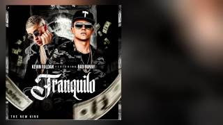 Tranquilo -Kevin Roldan Ft Bad Bunny  (Video Lyric)