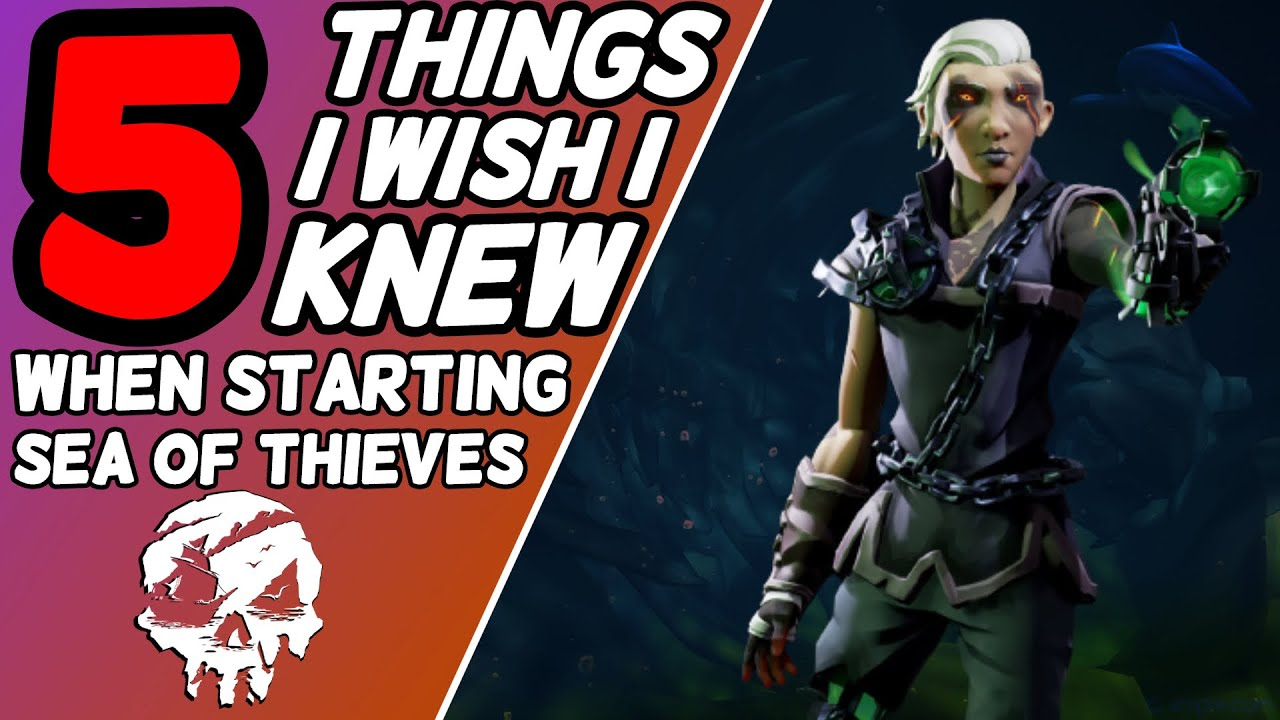 Synicall - TOP 5 Things I Wish I Knew When Starting SEA OF THIEVES