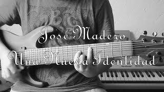 José Madero - Una Nueva Identidad (Instrumental Cover & Letra)/Karaoke