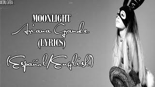 Ariana Grande - Moonlight (Lyrics English) (Subtitulado/Traducido al Español)