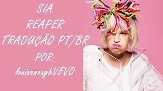 Sia - Reaper (tradução)