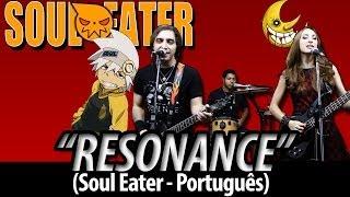 """Soul Eater abertura 1 - """"Resonance"""" (Dublado em português)"""
