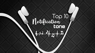 Top 10 Notification Ringtone | Best 10 Message Tone |