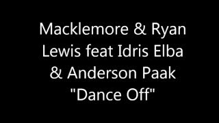 "MACKLEMORE & RYAN LEWIS ""Dance Off"" Lyrics"