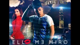 Big Castro - Ella Me miro