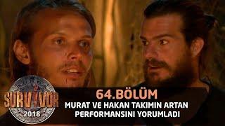 Murat ve Hakan takımın artan performansını yorumladı | 64. Bölüm | Survivor 2018