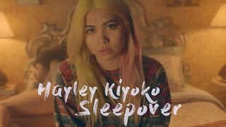 Hayley Kiyoko - SLEEPOVER [LYRICS]