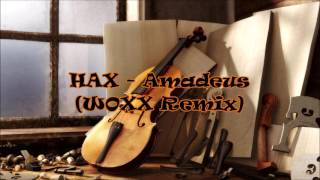 HAX - Amadeus (WOXX Remix)