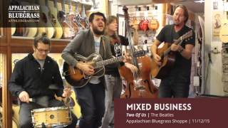 Two Of Us (Beatles Cover) | Mixed Business | Appalachian Bluegrass Shoppe
