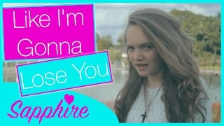Meghan Trainor - Like I'm Gonna Lose You ft. John Legend - Cover by Sapphire