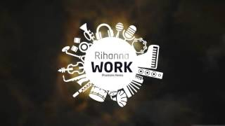Rihanna ft Drake - Work  (Phantoms Remix)