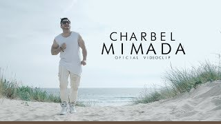 Charbel - Mimada ( Official Music Video )