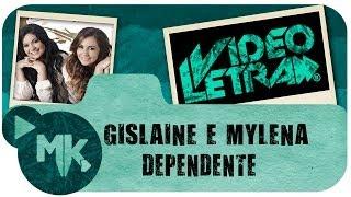 DEPENDENTE - Gislaine e Mylena - COM LETRA (VideoLETRA® oficial MK Music)