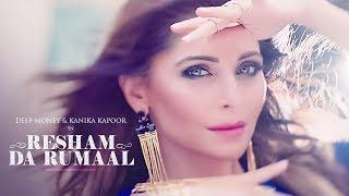 Kanika Kapoor Resham Da Rumaal (रेशम दा रुमाल) Video Song   Deep Money   New Song 2017