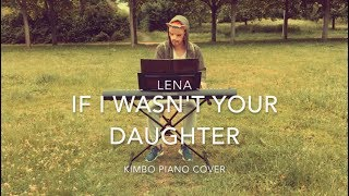 Lena - If I Wasn't Your Daughter (Piano Cover + Sheets)