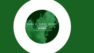 KURA feat. Sarah Mount  - Collide [Official]