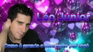 Léo Júnior - Como é grande o meu amor por você