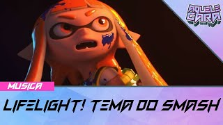 LIFELIGHT de Super Smash Bros Ultimate | Tema em Português PT-BR