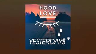YESTERDAY$ - HOOD LOVE (Audio)
