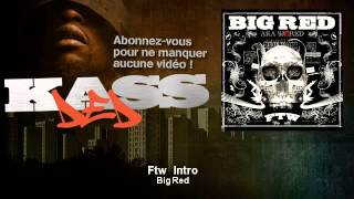 Big Red - Ftw  Intro - Kassded
