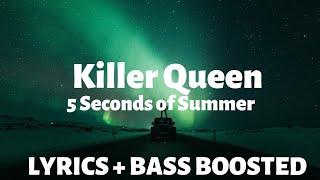 5 Seconds of Summer Killer Queen ( Lyrics / letra / Bass Boosted )   BASS BOOSTED