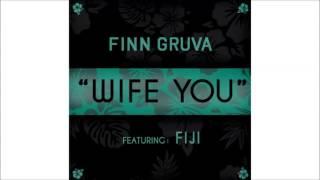 FinnGruva Feat. Fiji - Wife You