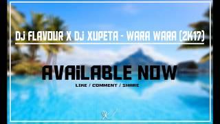 Dj Flavour x Dj Xupeta - WARA WARA 2k17