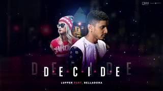 Lupper part. BellaDona - Decide