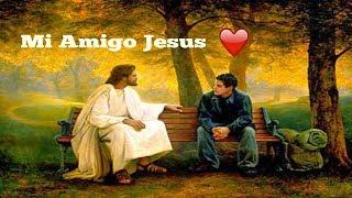 MI AMIGO JESUS. ♥