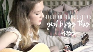 God Bless This Mess - Jillian Jacqueline Cover | Carley Hutchinson
