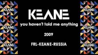Keane - You Haven't Told Me Anything