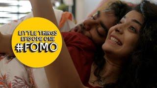 Dice Media | Little Things (Web Series) | S01E01 - '#FOMO'