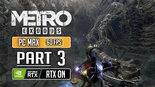 Metro Exodus Walkthrough RTX 2080 Part 3